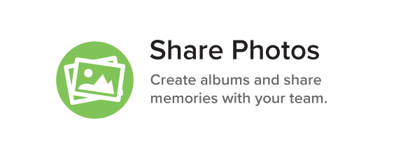 Share Photos Create albums and share memories with your team.